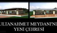 Sultanahmet Meydanı Değişiyor