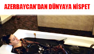 Azeri Sosyetesinin Petrol Banyosu