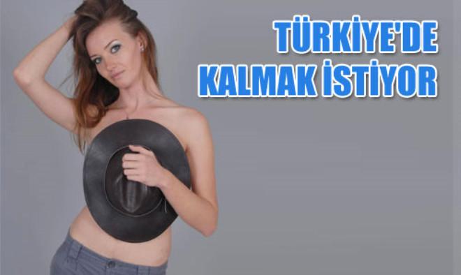 Türkiye'de Kalmak İstiyor