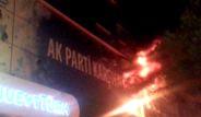 Ak Parti Binasını Ateşe Verdiler