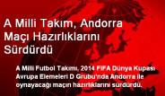 A Milli Takım, Andorra Maçı Hazırlıklarını Sürdürdü