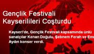 Gençlik Festivali Kayserilileri Coşturdu