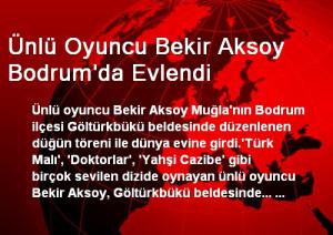 Ünlü Oyuncu Bekir Aksoy Bodrum'da Evlendi