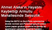 Ahmet Ataka'ın Hayatını Kaybettiği Armutlu Mahallesinde Sessizlik Hakim
