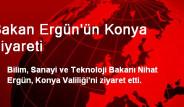 Bakan Ergün'ün Konya Ziyareti