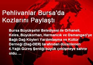 Pehlivanlar Bursa'da Kozlarını Paylaştı