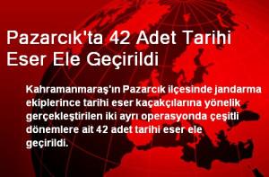 Pazarcık'ta 42 Adet Tarihi Eser Ele Geçirildi