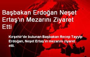 Başbakan Erdoğan Neşet Ertaş'ın Mezarını Ziyaret Etti