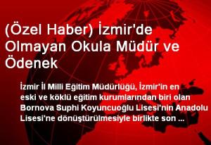(Özel Haber) İzmir'de Olmayan Okula Müdür ve Ödenek