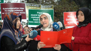 Saadet Partili Kadınlar Papa'yı Protesto Etti