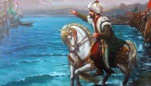 İstanbul'un fethinin 566. yıl dönümü! İstanbul'un fethi mesajları