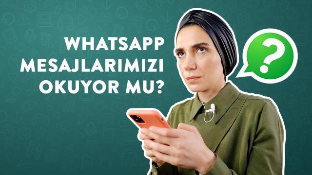 WhatsApp mesajlarımızı okuyor mu?