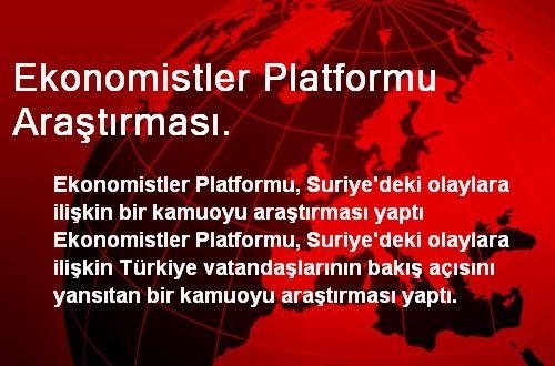 Ekonomistler Platformu Araştırması.