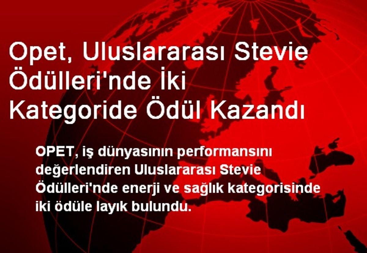 Opet, Uluslararası Stevie Ödülleri'nde İki Kategoride Ödül Kazandı
