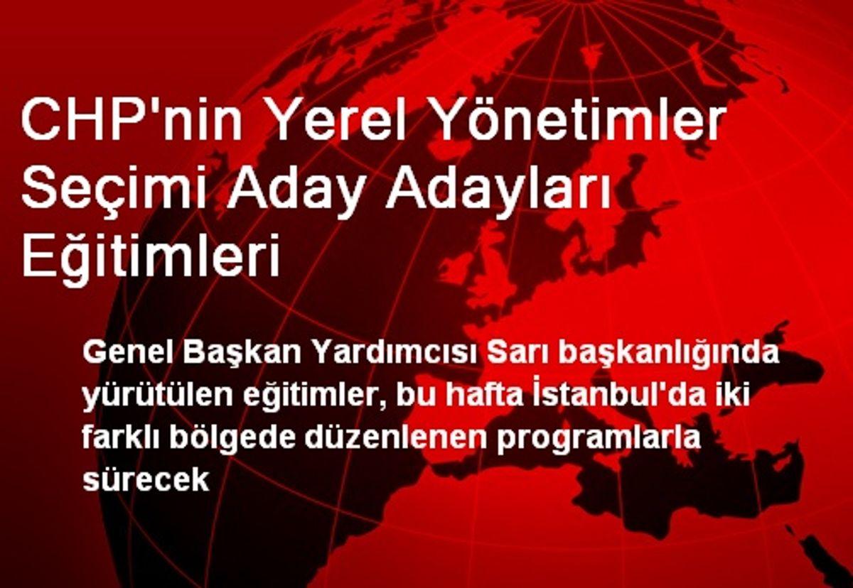 CHP'nin Yerel Yönetimler Seçimi Aday Adayları Eğitimleri