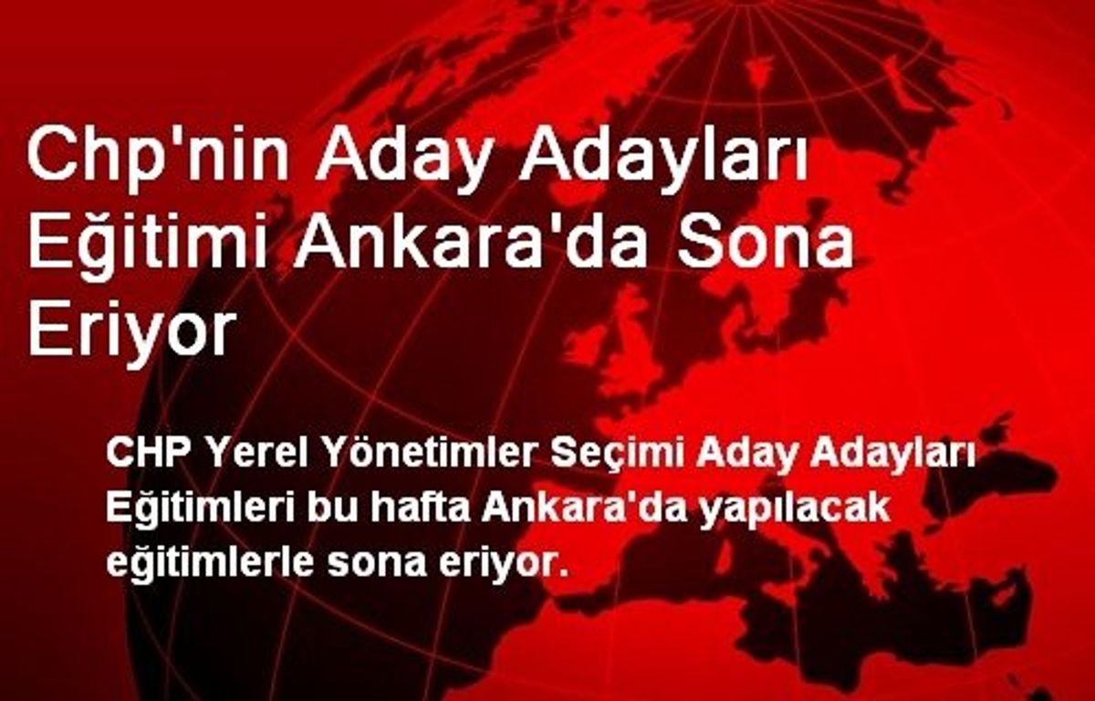 CHP'nin Aday Adayları Eğitimi Sona Eriyor