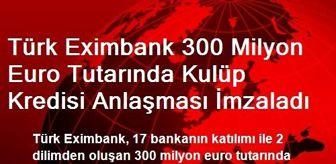 Citibank: Türk Eximbank 300 Milyon Euro Tutarında Kulüp Kredisi Anlaşması İmzaladı