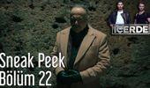 İçerde 22. Bölüm Sneak Peek