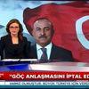Çavuşoğlu: Geri Kabul Anlaşmasını İptal Edebiliriz