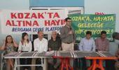 İzmir Kozak Halkı Altın Madenine Karşı Destek İçin Milletvekillerini Bölgeye Çağıracak