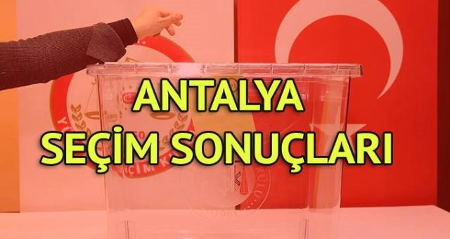 Antalya Büyükşehir Belediyesi Seçim Sonuçları: 31 Mart Yerel Seçim Sonuçları Son Dakika