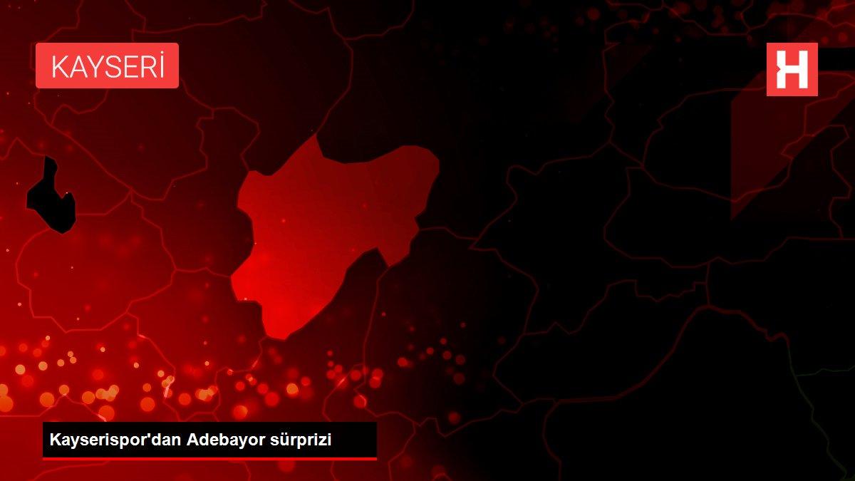 Kayserispor'dan Adebayor sürprizi