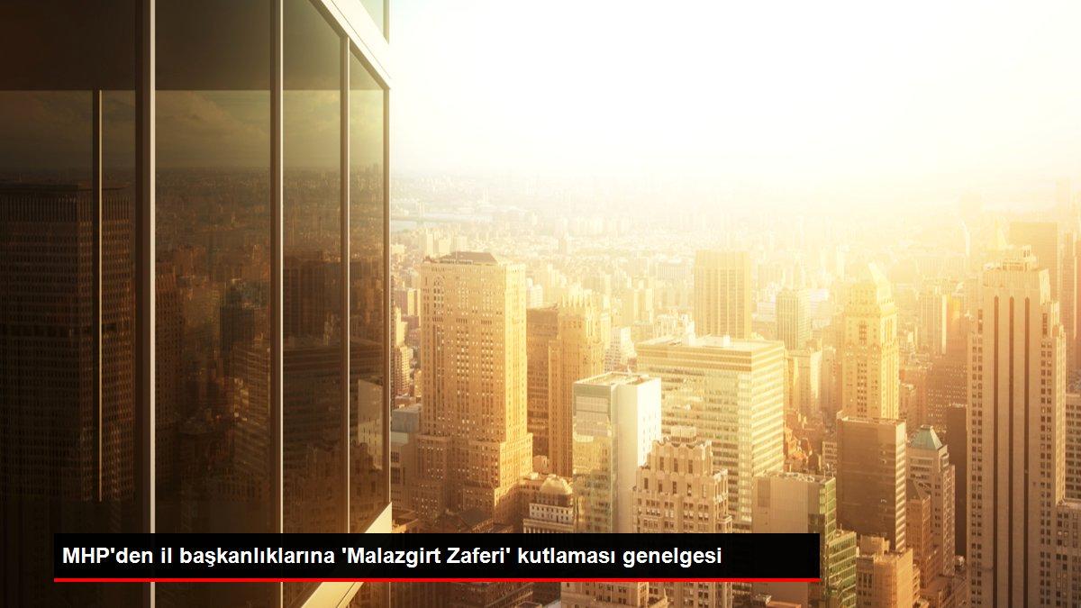 MHP'den il başkanlıklarına 'Malazgirt Zaferi' kutlaması genelgesi