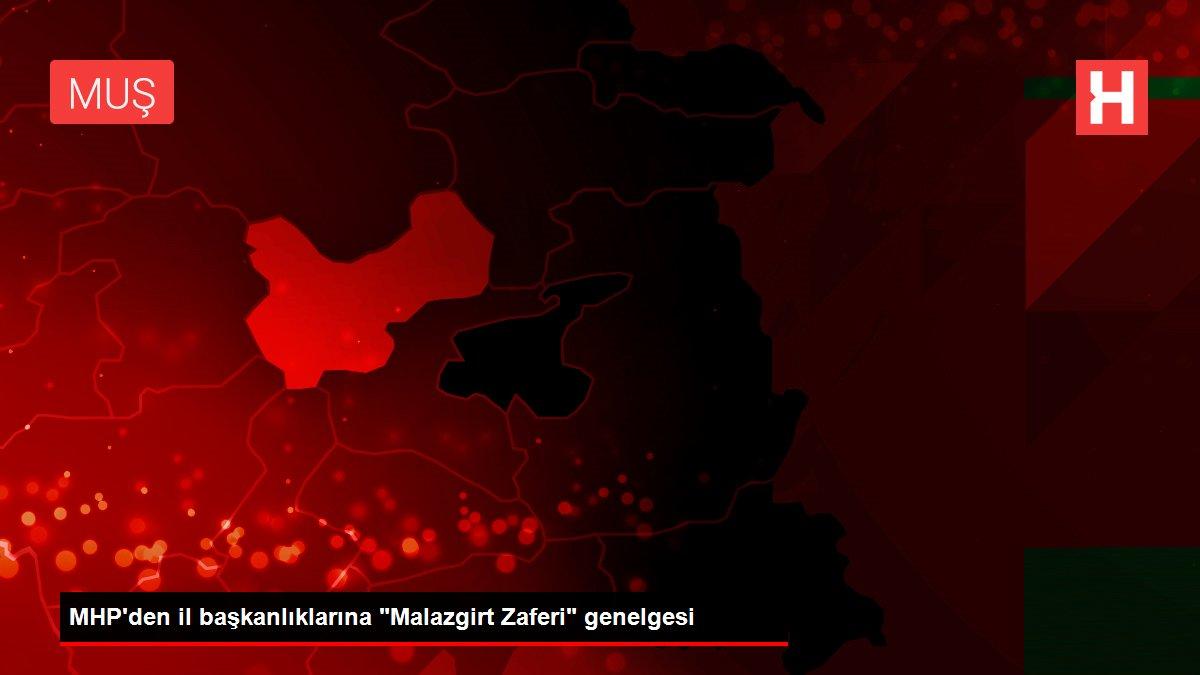 MHP'den il başkanlıklarına Malazgirt Zaferi genelgesi