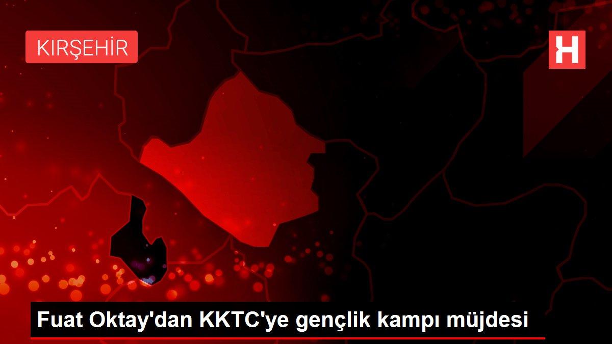 Fuat Oktay'dan KKTC'ye gençlik kampı müjdesi