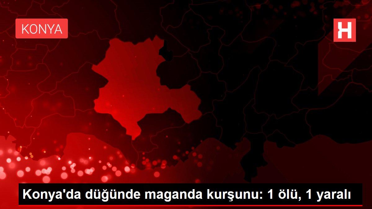 Konya'da düğünde maganda kurşunu: 1 ölü, 1 yaralı
