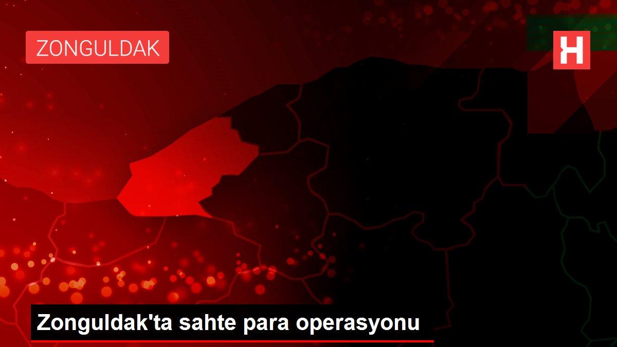 Zonguldak'ta sahte para operasyonu