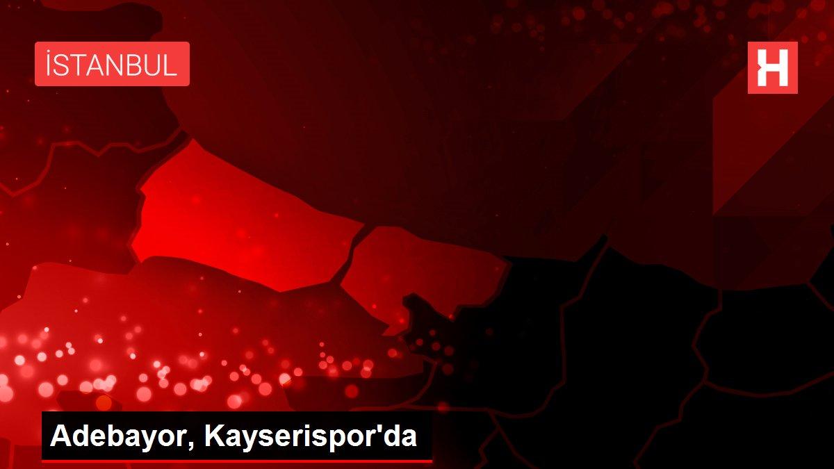 Adebayor, Kayserispor'da