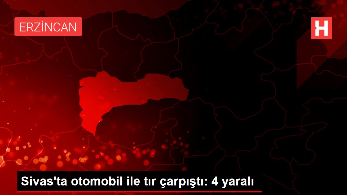 Sivas'ta otomobil ile tır çarpıştı: 4 yaralı