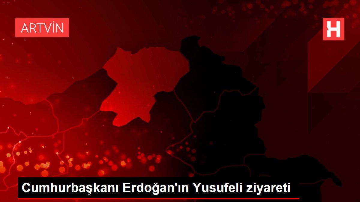 Cumhurbaşkanı Erdoğan'ın Yusufeli ziyareti