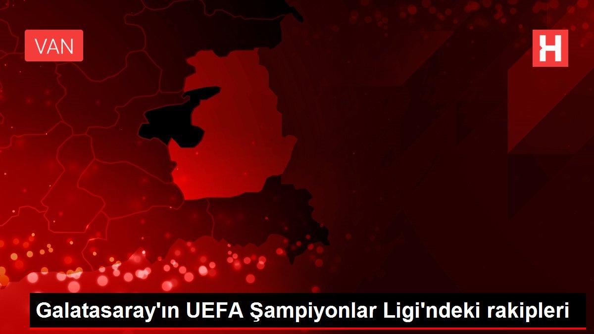 Galatasaray'ın UEFA Şampiyonlar Ligi'ndeki rakipleri