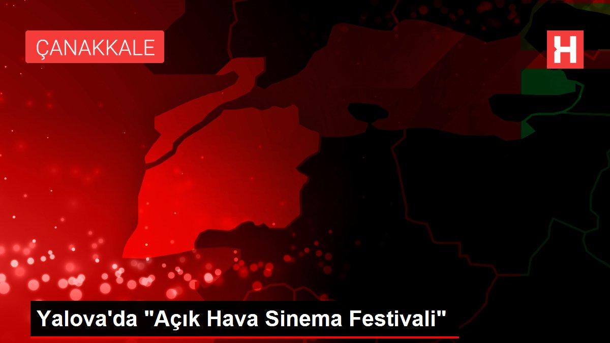 Yalova'da 'Açık Hava Sinema Festivali'