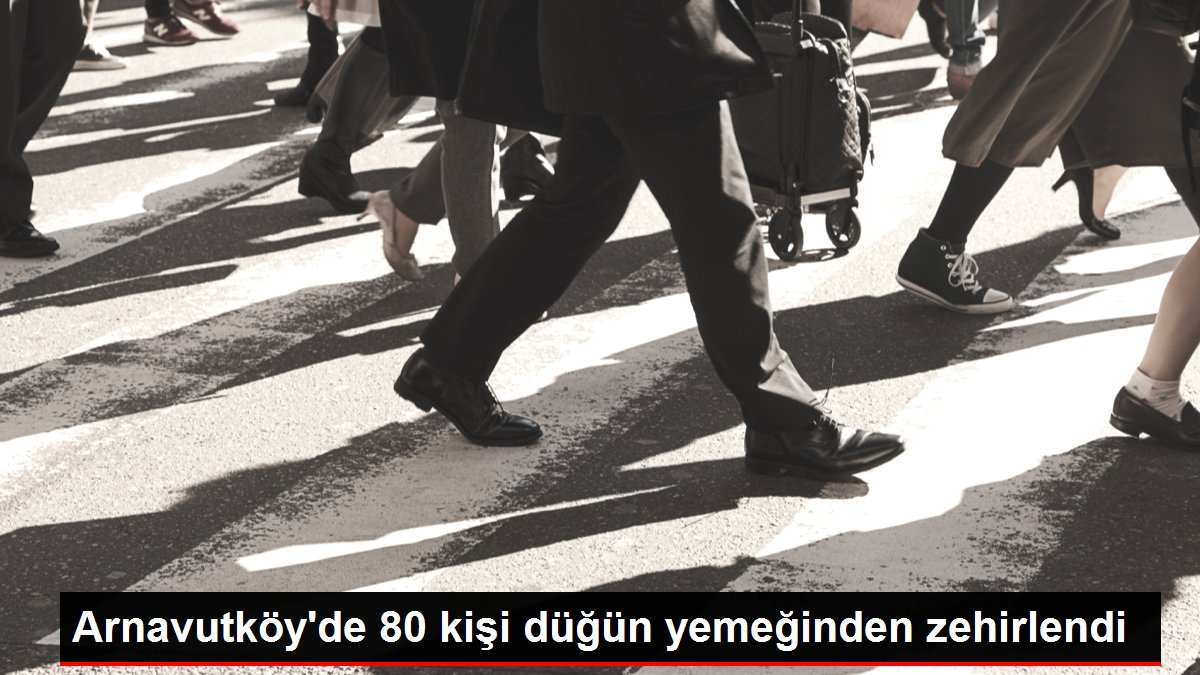 Arnavutköy'de 80 kişi düğün yemeğinden zehirlendi