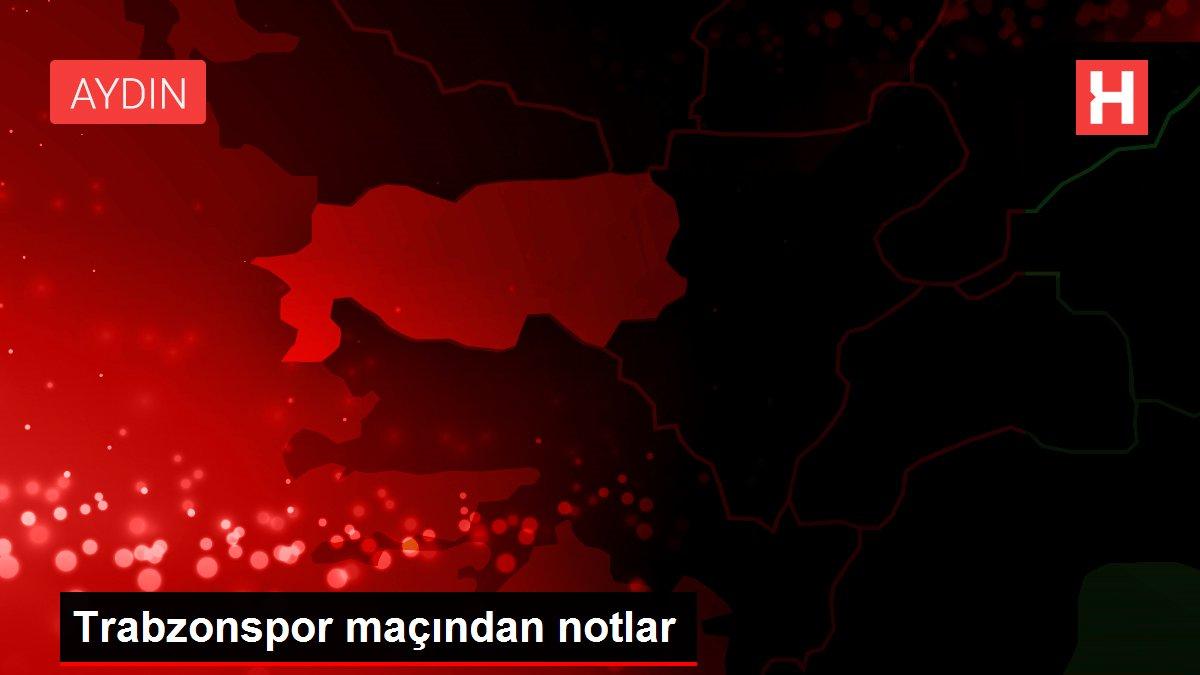 Trabzonspor maçından notlar