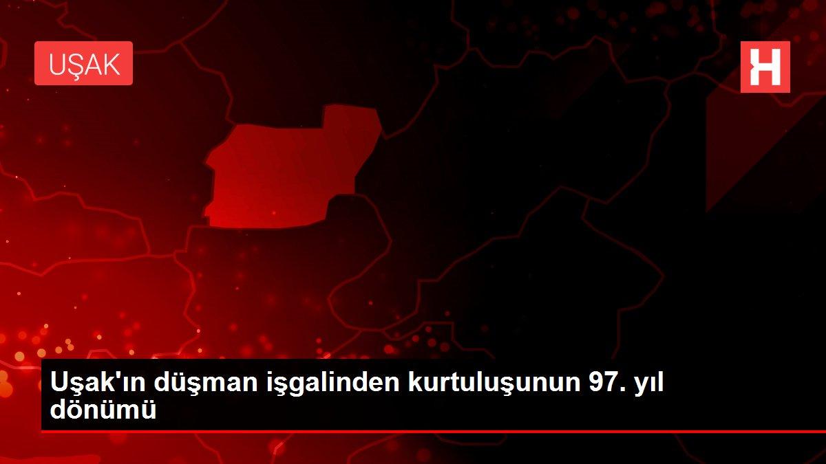 Uşak'ın düşman işgalinden kurtuluşunun 97. yıl dönümü