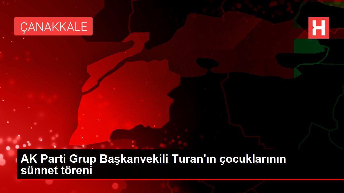AK Parti Grup Başkanvekili Turan'ın çocuklarının sünnet töreni