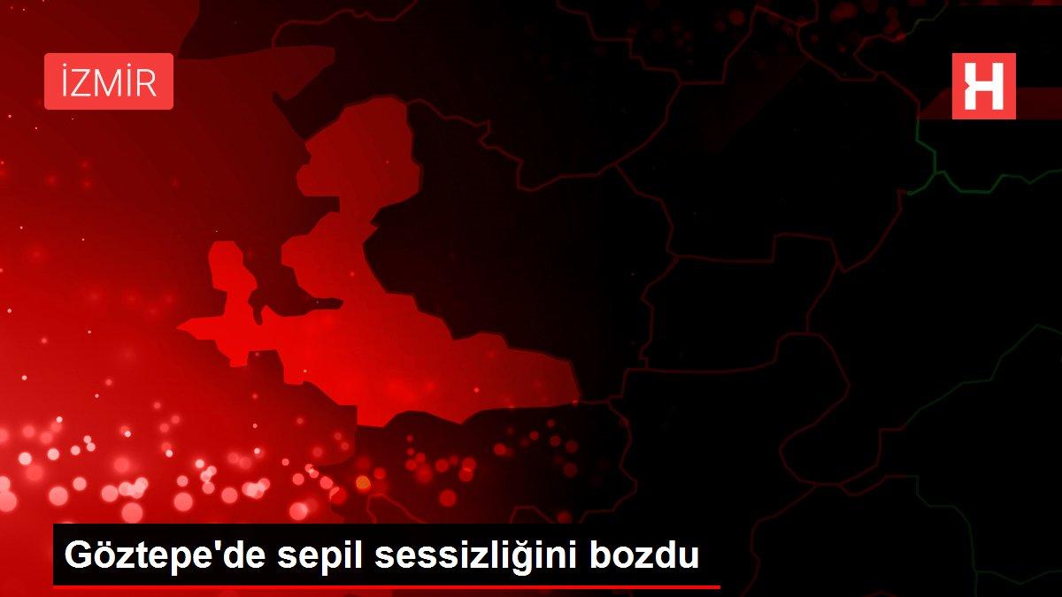 Göztepe'de sepil sessizliğini bozdu
