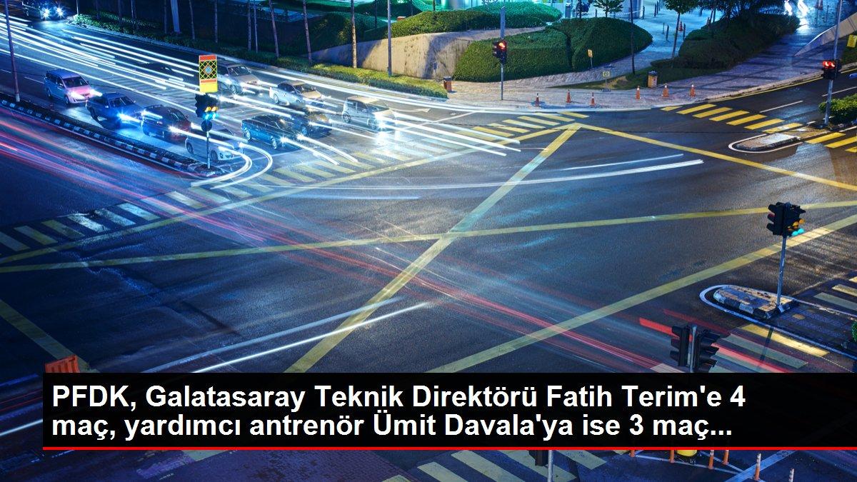 PFDK, Galatasaray Teknik Direktörü Fatih Terim'e 4 maç, yardımcı antrenör Ümit Davala'ya ise 3 maç...