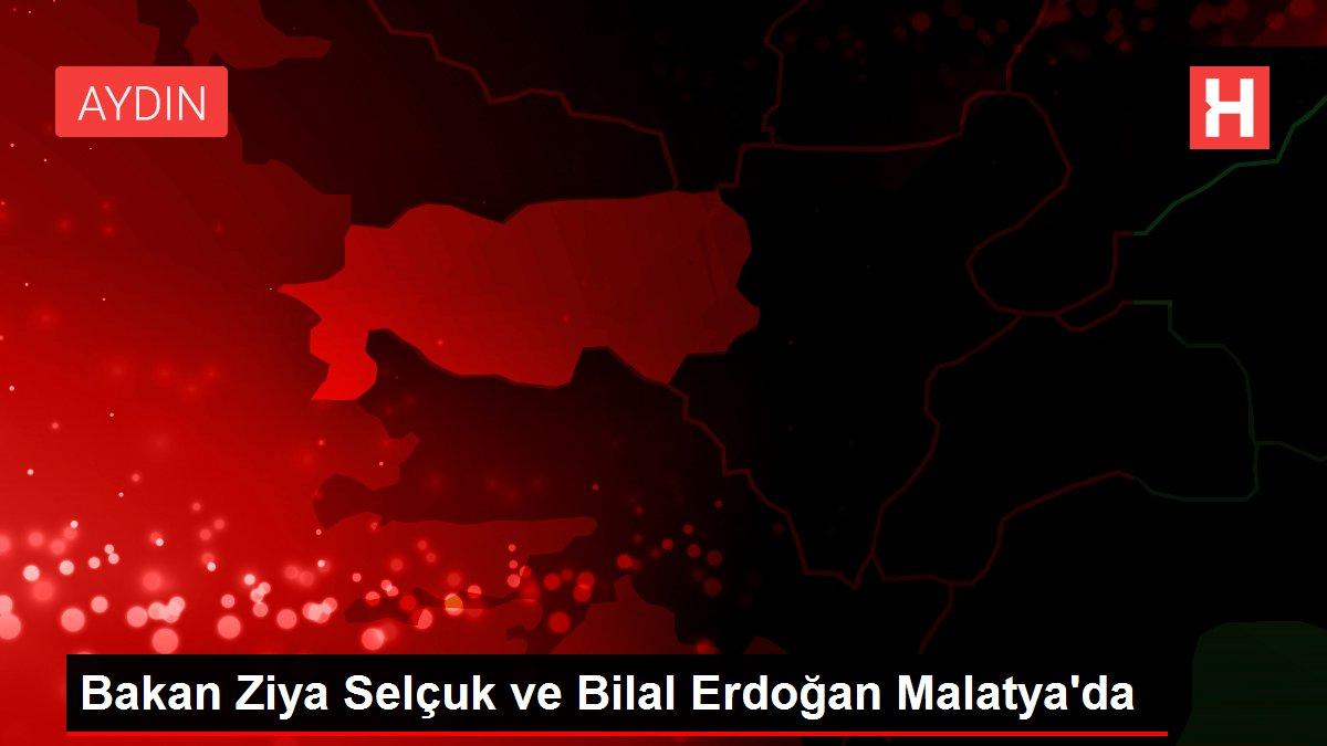 Bakan Ziya Selçuk ve Bilal Erdoğan Malatya'da