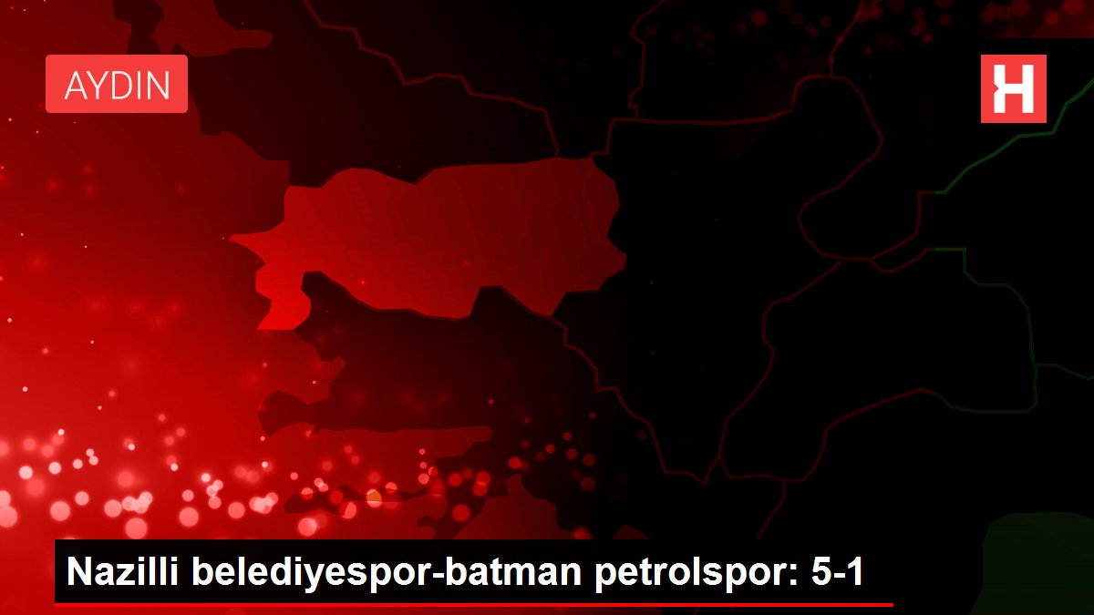 Nazilli belediyespor-batman petrolspor: 5-1