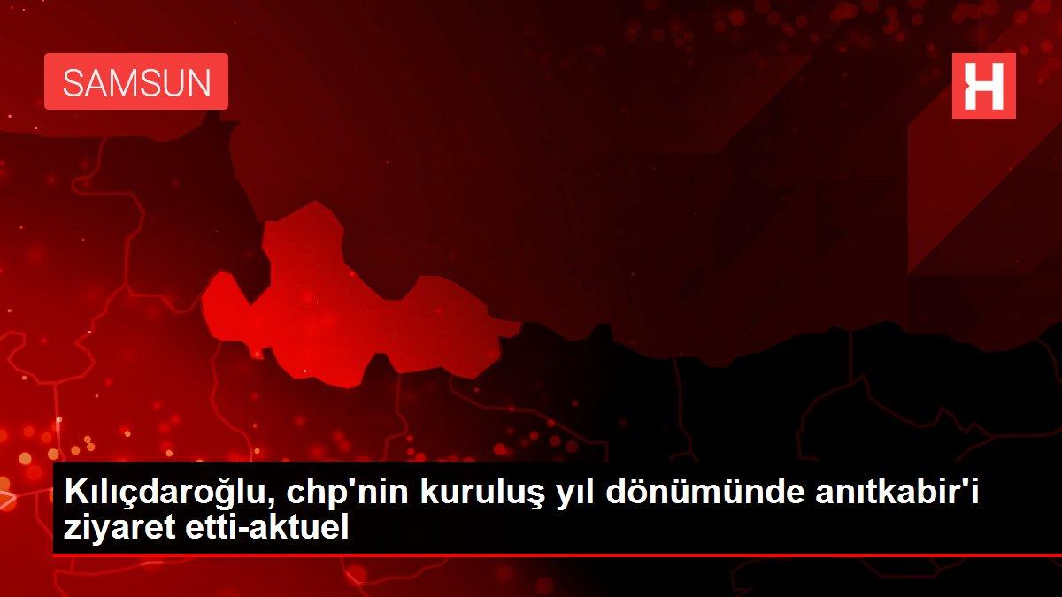 Kılıçdaroğlu, chp'nin kuruluş yıl dönümünde anıtkabir'i ziyaret etti-aktuel