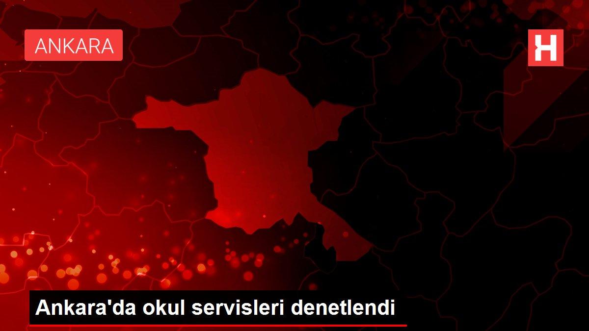 Ankara'da okul servisleri denetlendi