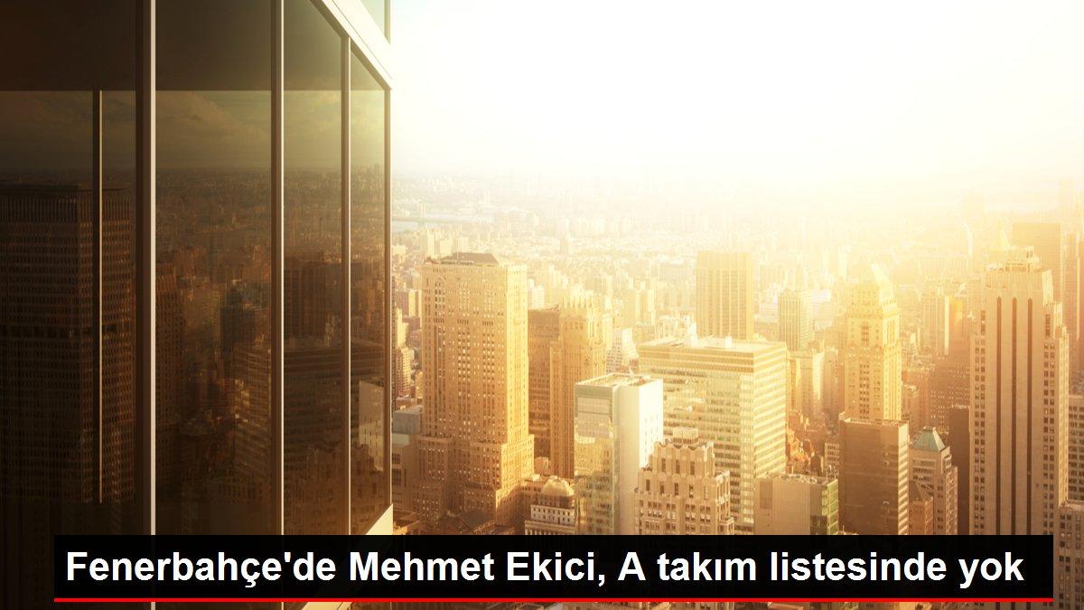 Fenerbahçe'de Mehmet Ekici, A takım listesinde yok