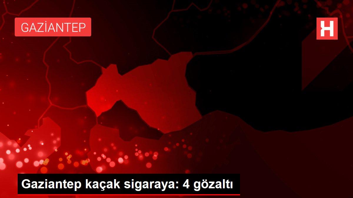 Gaziantep kaçak sigaraya: 4 gözaltı