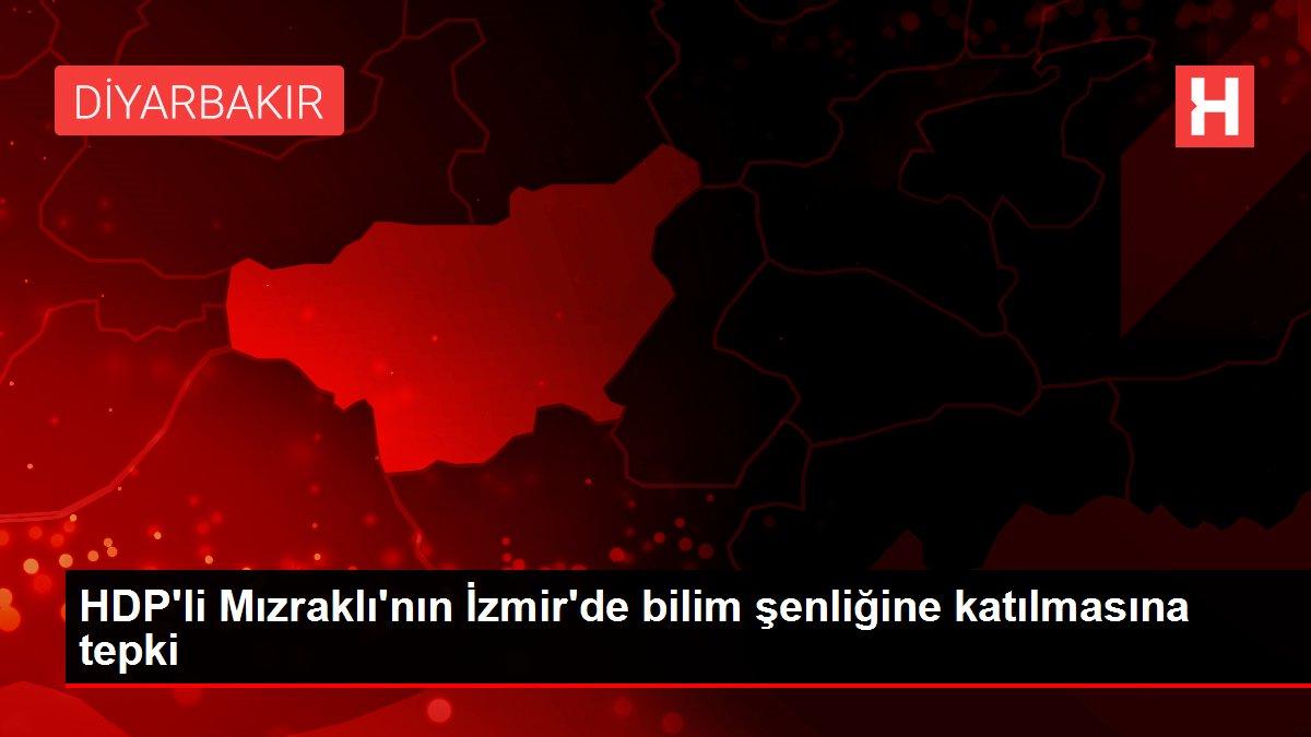 HDP'li Mızraklı'nın İzmir'de bilim şenliğine katılmasına tepki