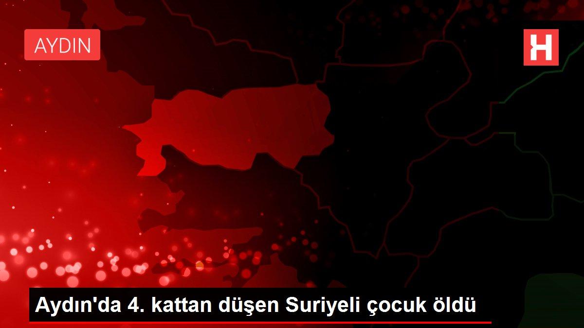 Aydın'da 4. kattan düşen Suriyeli çocuk öldü